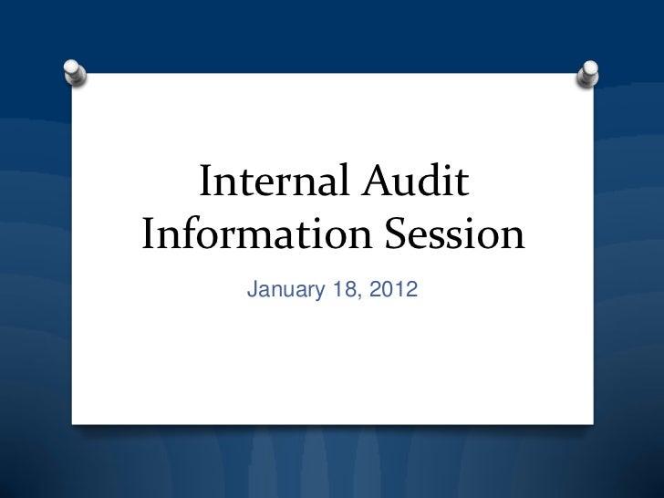 Internal AuditInformation Session     January 18, 2012