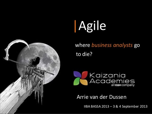 Kaizania Academies - Agile: where Business Analysts go to die?