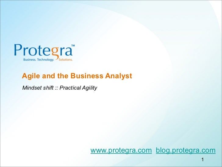 Agile and the Business Analyst         Mindset shift :: Practical Agility                                           www.pr...