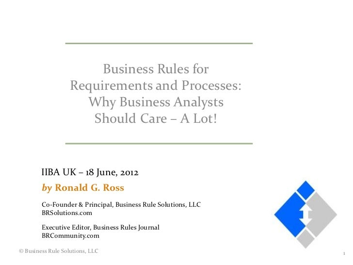 Business Rules for                   Requirements and Processes:                     Why Business Analysts                ...