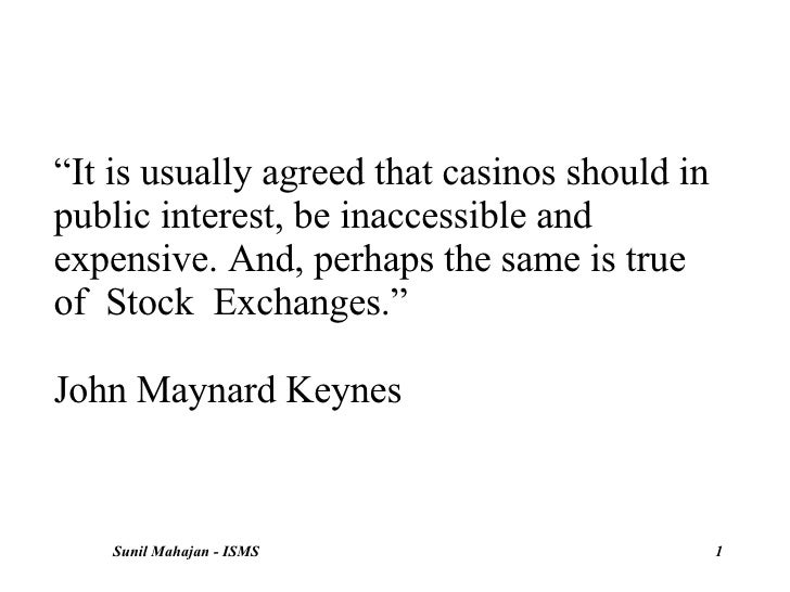""" It is usually agreed that casinos should in public interest, be inaccessible and expensive. And, perhaps the same is tru..."