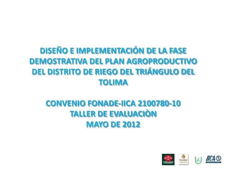 DISEÑO E IMPLEMENTACIÓN DE LA FASEDEMOSTRATIVA DEL PLAN AGROPRODUCTIVODEL DISTRITO DE RIEGO DEL TRIÁNGULO DEL             ...