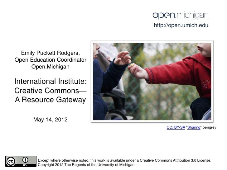 http://open.umich.edu  Emily Puckett Rodgers,Open Education Coordinator      Open.MichiganInternational Institute:Creative...