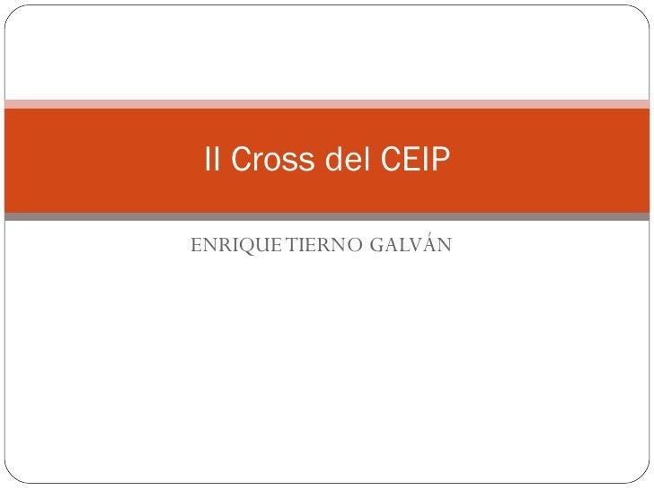 ENRIQUE TIERNO GALVÁN II Cross del CEIP