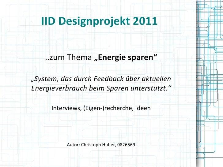 """IID Designprojekt 2011 ..zum Thema  """"Energie sparen"""" """" System, das durch Feedback über aktuellen Energieverbrauch beim Spa..."""