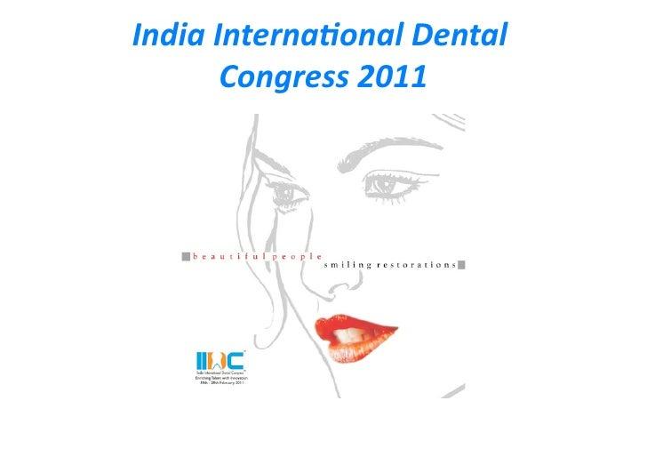 IndiaInterna*onalDental       Congress2011
