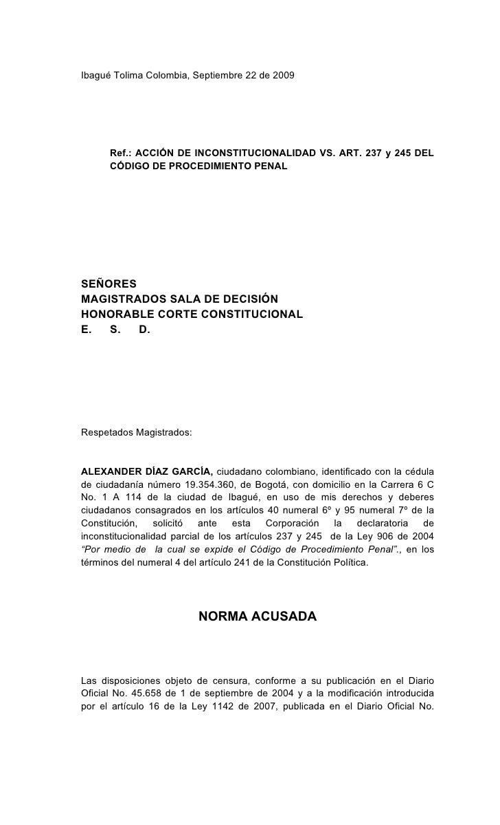 Ibagué Tolima Colombia, Septiembre 22 de 2009           Ref.: ACCIÓN DE INCONSTITUCIONALIDAD VS. ART. 237 y 245 DEL       ...