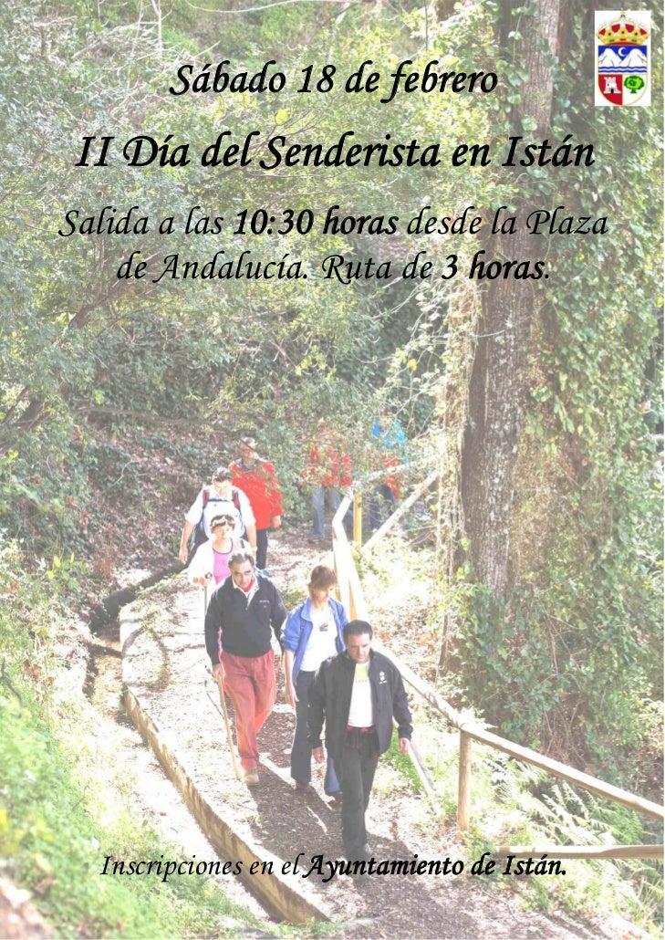 Sábado 18 de febrero II Día del Senderista en IstánSalida a las 10:30 horas desde la Plaza    de Andalucía. Ruta de 3 hora...
