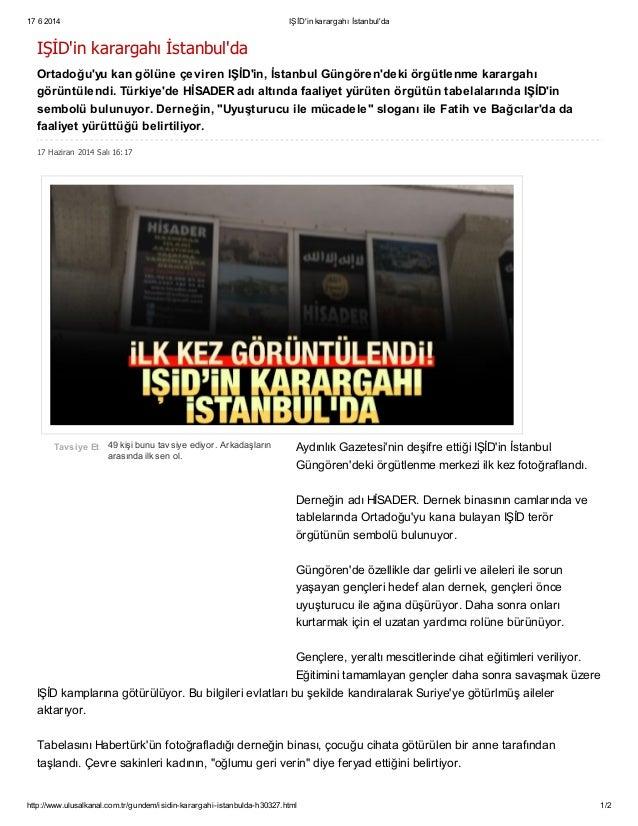 17 6 2014 IŞİD'in karargahı İstanbul'da http://www.ulusalkanal.com.tr/gundem/isidin-karargahi-istanbulda-h30327.html 1/2 1...