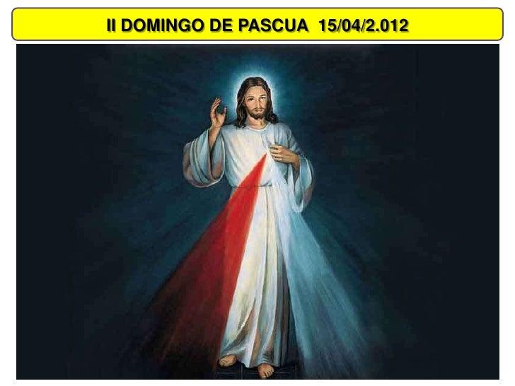 II DOMINGO DE PASCUA 15/04/2.012