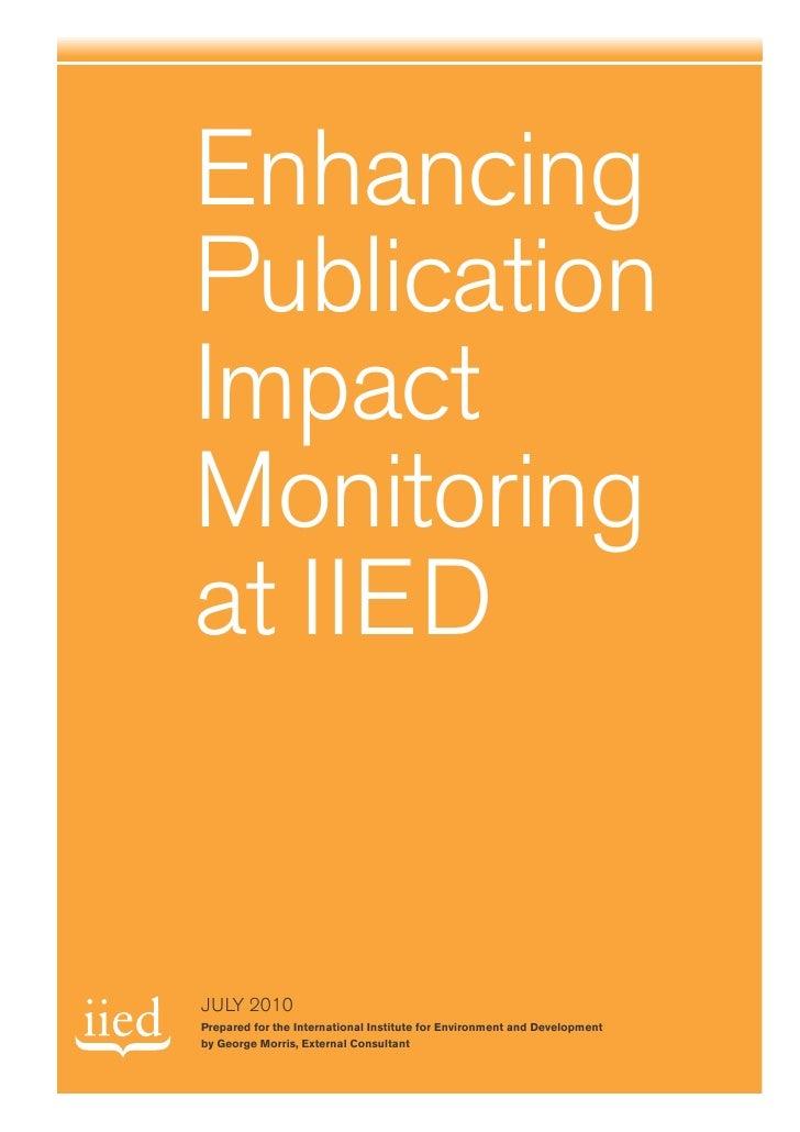 Enhancing                 Publication                 Impact                 Monitoring                 at IIED           ...