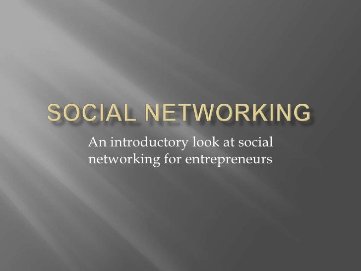 An introductory look at social networking for entrepreneurs