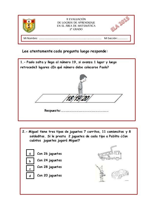 II EVALUACIÓN DE LOGROS DE APRENDIZAJE EN EL ÁREA DE MATEMÁTICA 2º GRADO 2.- Miguel tiene tres tipos de juguetes 7 carrito...