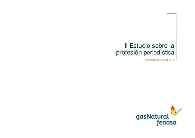 II Estudio sobre laII Estudio sobre la profesión periodística Presentado en junio de 2014