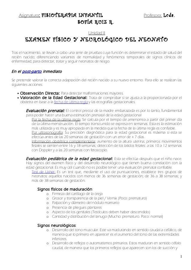 Asignatura: FISIOTERAPIA INFANTIL Profesora: Lcda. SOFÍA RUIZ R. Unidad II EXAMEN FÍSICO Y NEUROLÓGICO DEL NEONATO Tras el...