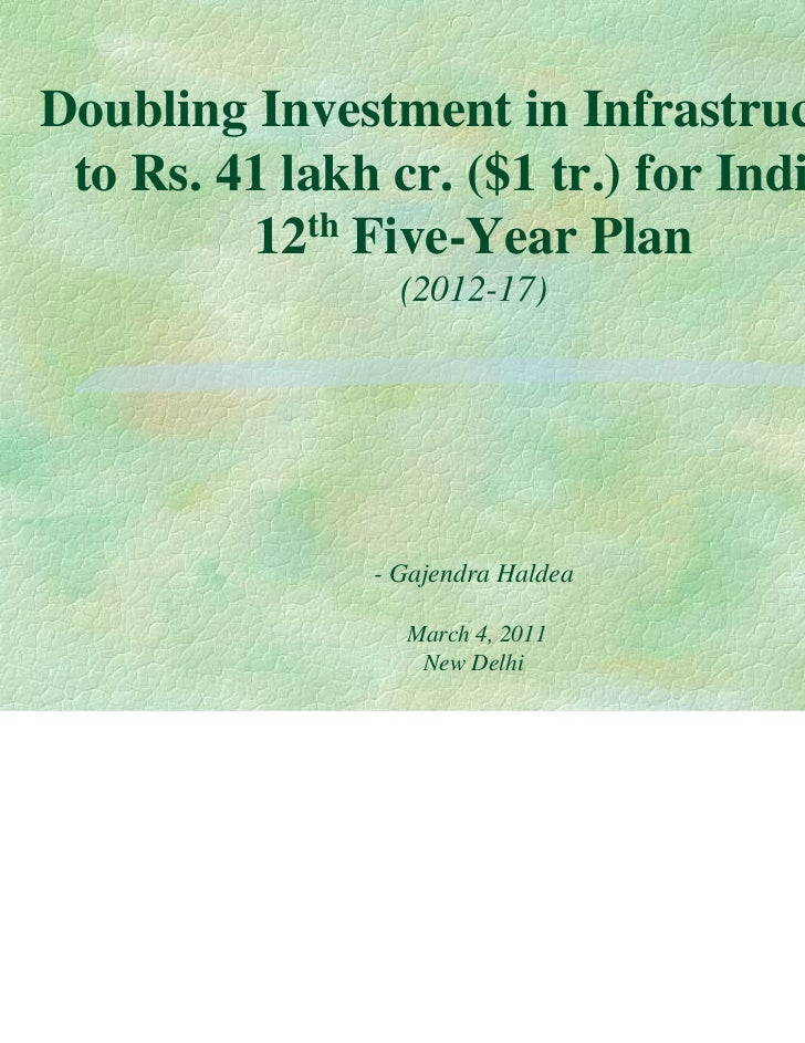 Doubling Investment in Infrastructure to Rs. 41 lakh cr. ($1 tr.) for India's         12th Five-Year Plan                 ...