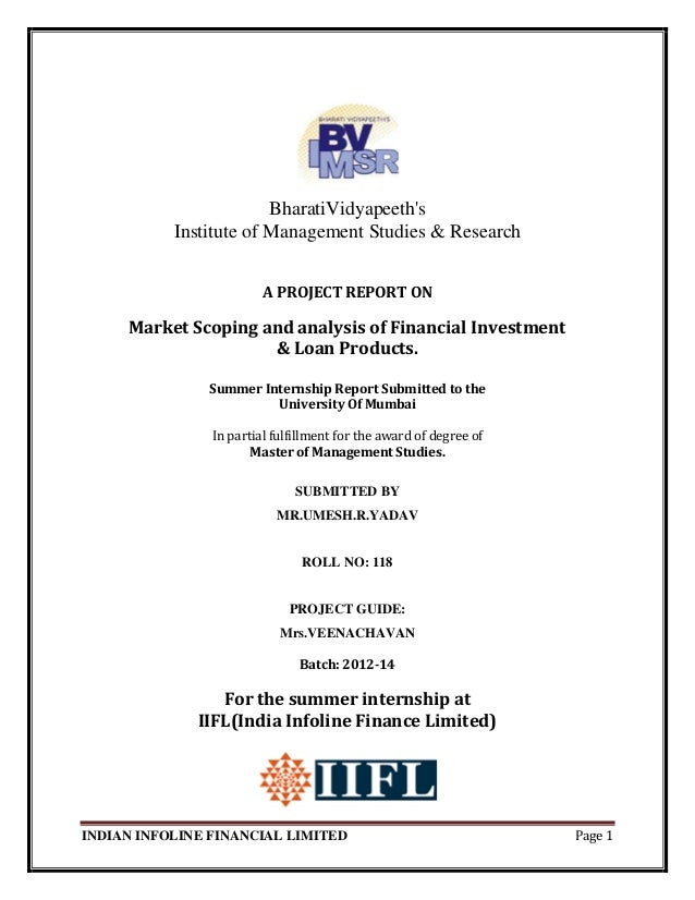 INDIAN INFOLINE FINANCIAL LIMITED Page 1 BharatiVidyapeeth's Institute of Management Studies & Research A PROJECT REPORT O...