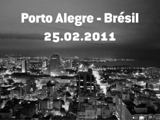 Porto Alegre - Brésil    25.02.2011