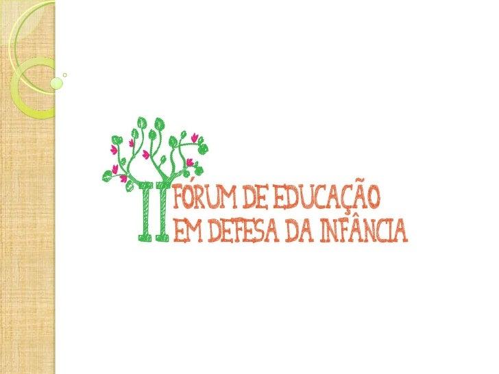 II-Fórum de Educação Data: 29 e 30 de junho de 2012 Local: Clube Literário e Recreativo de  Extrema Público Alvo: Profe...