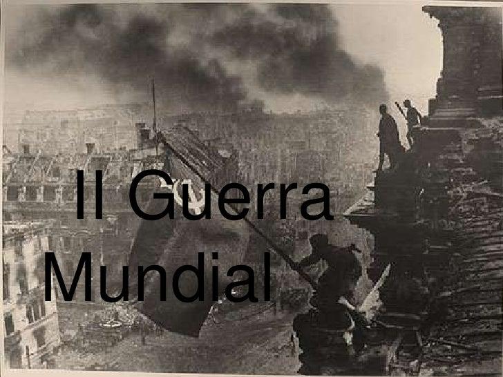 II Guerra Mundial<br />