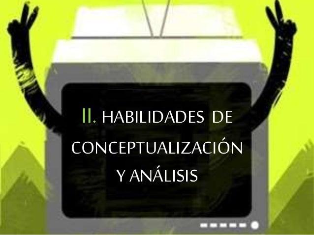 II. HABILIDADES DE CONCEPTUALIZACIÓN Y ANÁLISIS