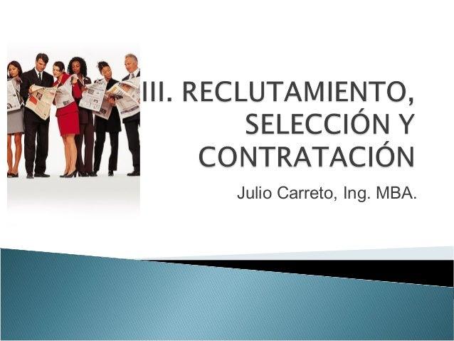 Julio Carreto, Ing. MBA.
