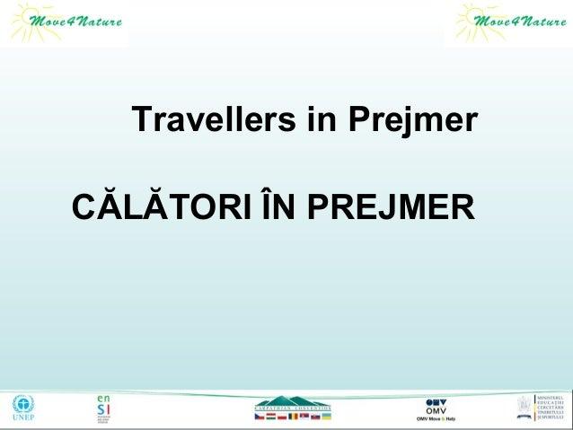 Travellers in Prejmer CĂLĂTORI ÎN PREJMER