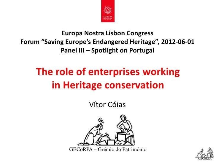 "Europa Nostra Lisbon CongressForum ""Saving Europe's Endangered Heritage"", 2012-06-01            Panel III – Spotlight on P..."