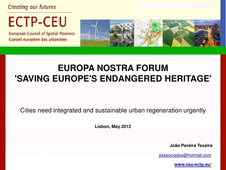 EUROPA NOSTRA FORUMSAVING EUROPES ENDANGERED HERITAGE Cities need integrated and sustainable urban regeneration urgently  ...