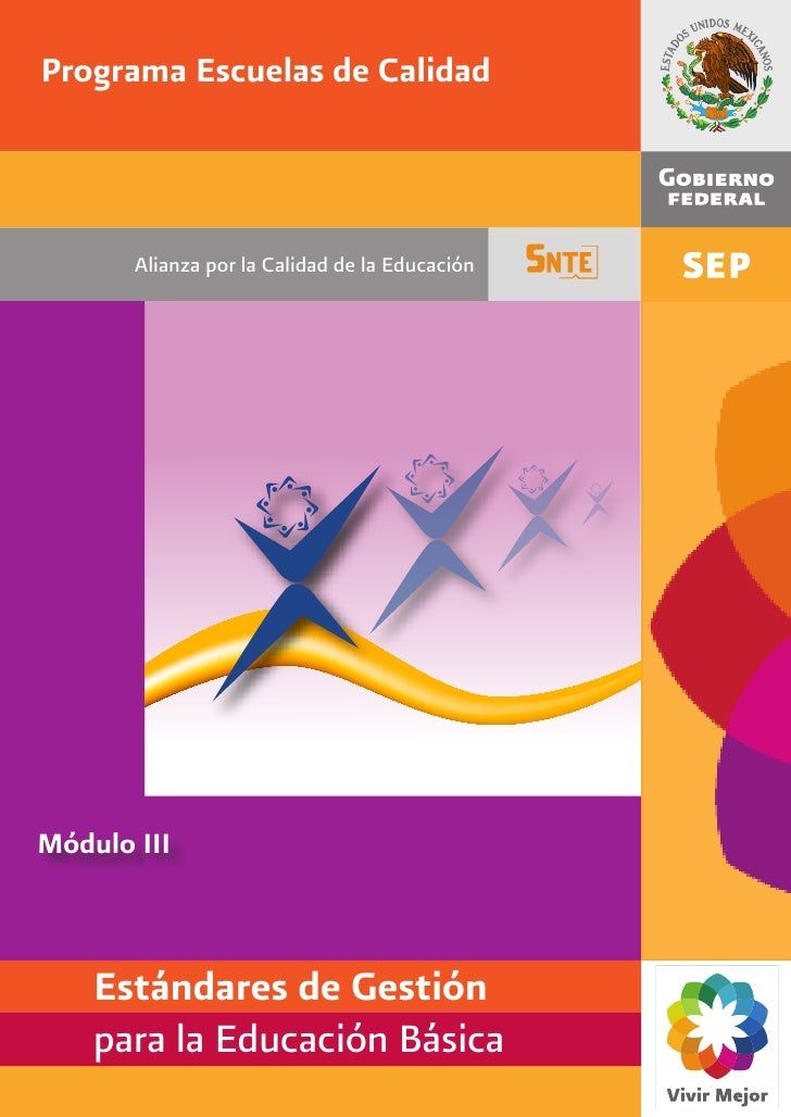Programa Escuelas de Calidad       Alianza por la Calidad de la EducaciónMódulo III    Estándares de Gestión    para la Ed...
