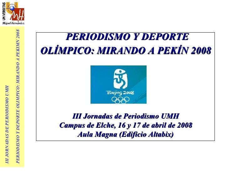 Iii Jornadas Periodismo Y Deporte OlíMpico Umh