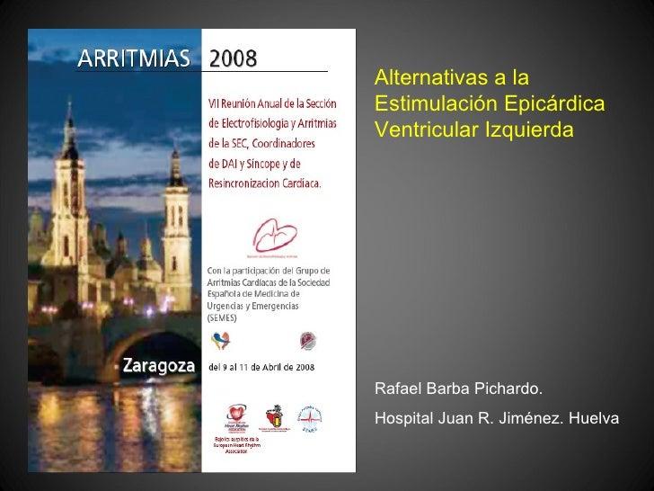 Alternativas al implante endocárdico. Dr. Rafael Barba Pichardo