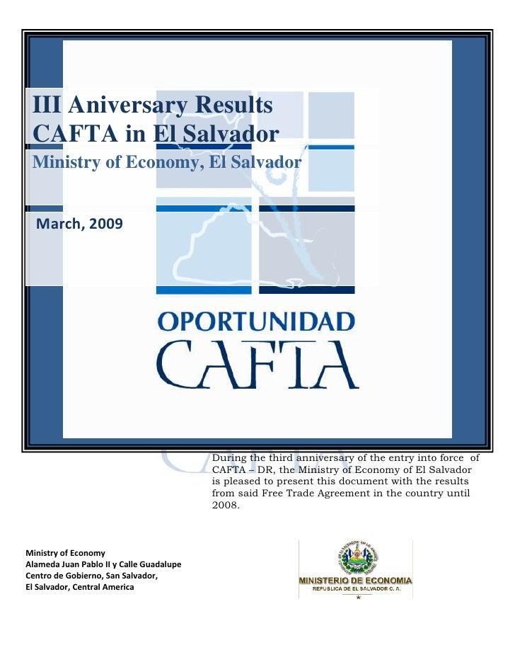 III Aniversary Results  CAFTA in El Salvador  Ministry of Economy, El Salvador     March, 2009                            ...