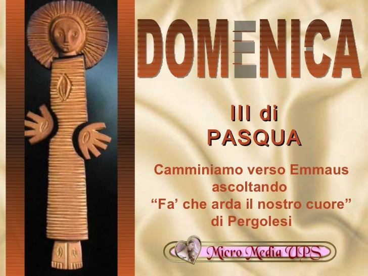 """Camminiamo verso Emmaus ascoltando  """" Fa' che arda il nostro cuore"""" di Pergolesi DOMENICA III di PASQUA"""