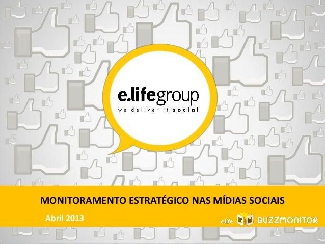 MONITORAMENTO ESTRATÉGICO NAS MÍDIAS SOCIAISAbril 2013