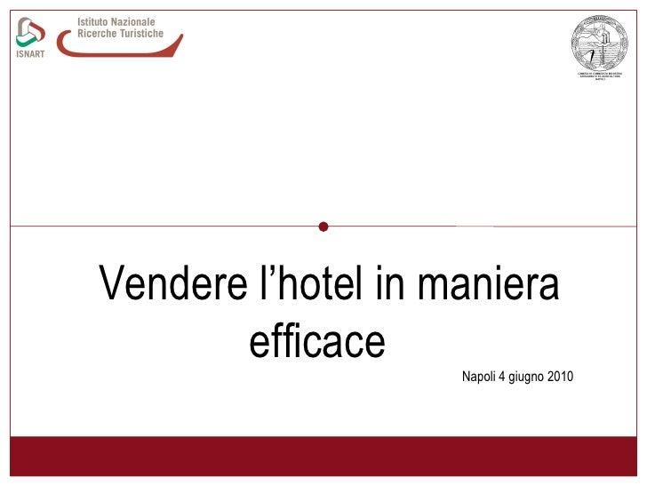 Vendere l'hotel in maniera efficace  Napoli 4 giugno 2010