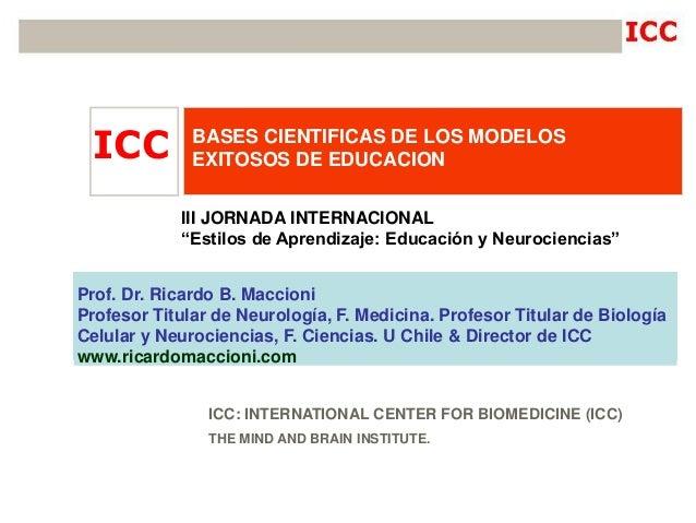 """III JORNADA INTERNACIONAL """"Estilos de Aprendizaje: Educación y Neurociencias"""" ICC: INTERNATIONAL CENTER FOR BIOMEDICINE (I..."""