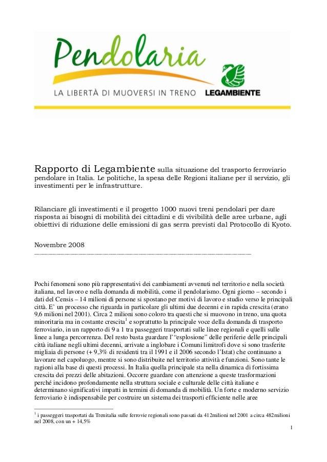 Rapporto di Legambiente sulla situazione del trasporto ferroviario  pendolare in Italia. Le politiche, la spesa delle Regi...