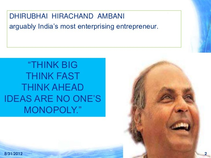 management lesson from dhirubhai ambani Dhirajlal hirachand ambani, better known as dhirubhai ambani, was one of india's greatest visionaries and iconic business tycoons he was the founder of reliance.