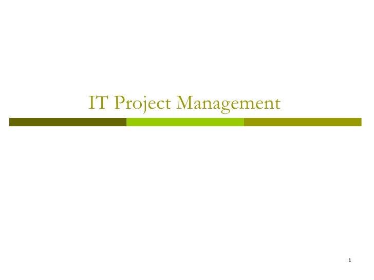 IT Project Management                        1