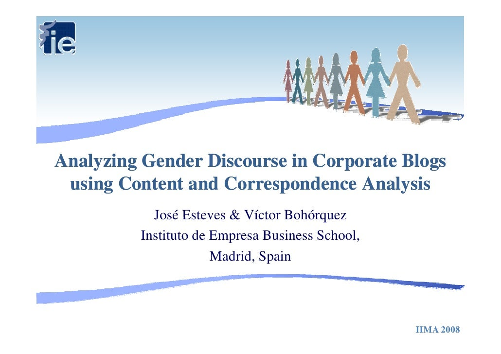 Analyzing Gender Discourse in Corporate Blogs  using Content and Correspondence Analysis            José Esteves & Víctor ...