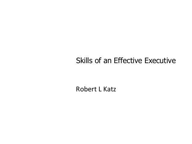 Skills of an Effective ExecutiveRobert L Katz