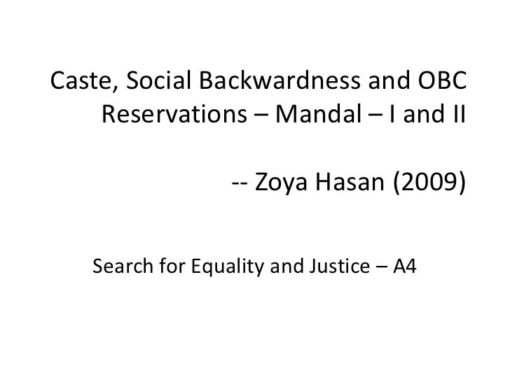Caste, Social Backwardness and OBC    Reservations – Mandal – I and II                  -- Zoya Hasan (2009)   Search for ...