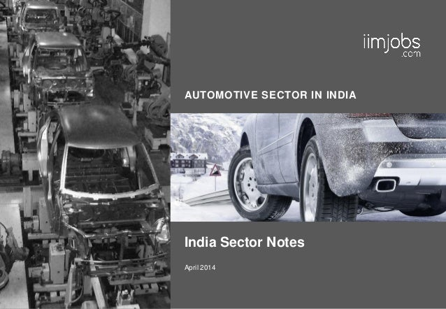 AUTOMOTIVE SECTOR IN INDIA India Sector Notes April 2014