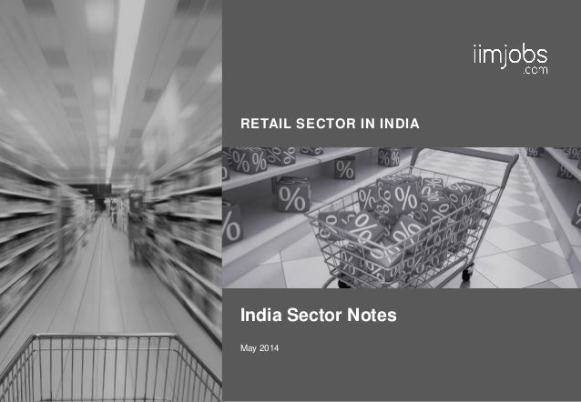 RETAIL SECTOR IN INDIA India Sector Notes May 2014