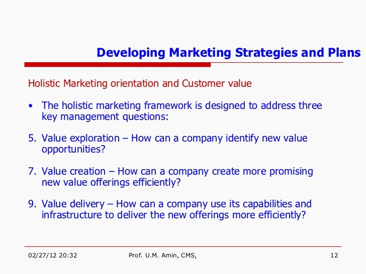 holistic marketing orientation of a firm The holistic marketing concept understands the company's marketing orientation and philosophy customers of a firm and their satisfaction is.