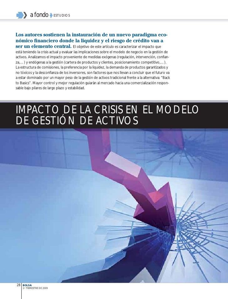 a fondo           ESTUDIOSLos autores sostienen la instauración de un nuevo paradigma eco-nómico financiero donde la liquid...