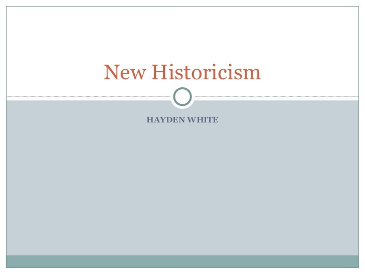 new historicism Following clifford geertz and other cultural anthropologists, the new historicist critics have evolved a method for describing culture in action.