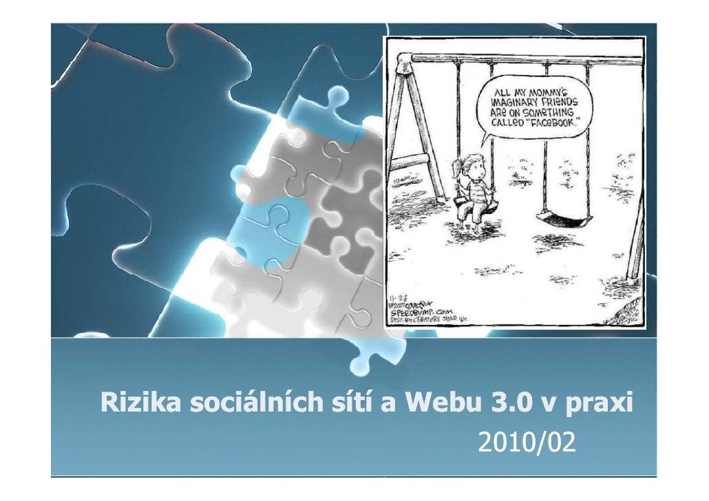 Rizika sociálních sítí a Webu 3.0 vpraxi