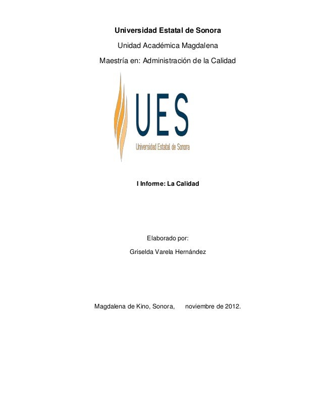 Universidad Estatal de Sonora       Unidad Académica Magdalena Maestría en: Administración de la Calidad             I Inf...
